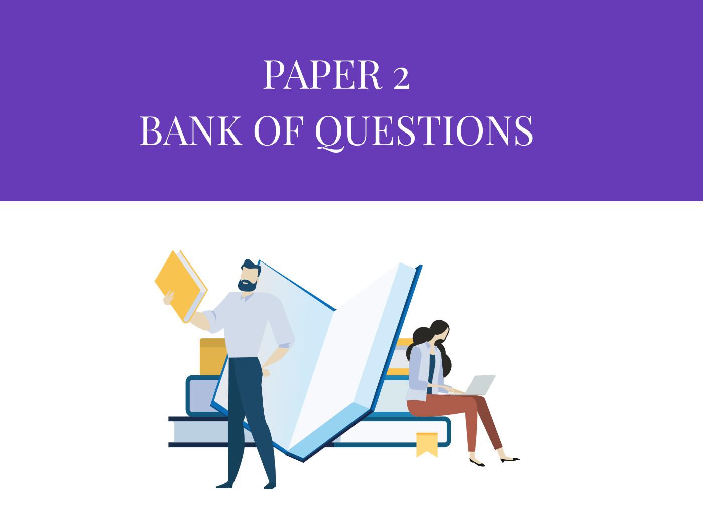 Paper 2 Mock Question Bank